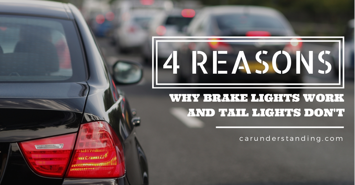 tail lights not working but brake lights are