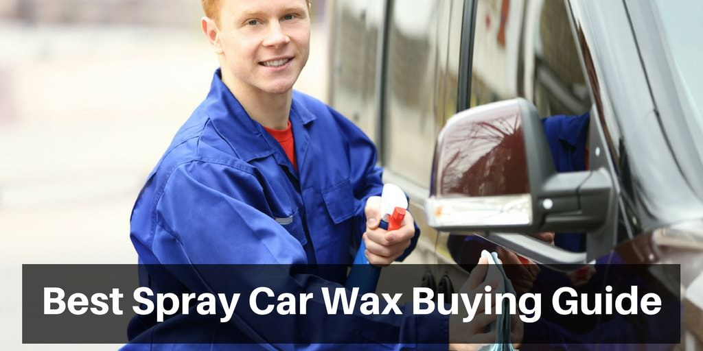 Best Spray Car Wax Buying Guide