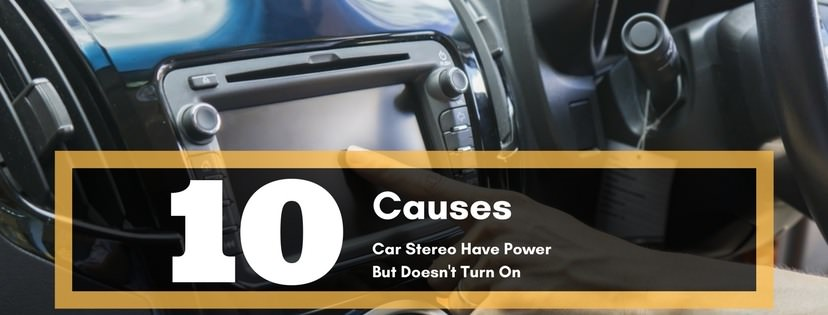 Why Does the Car Stereo Have Power But Doesn't Turn On