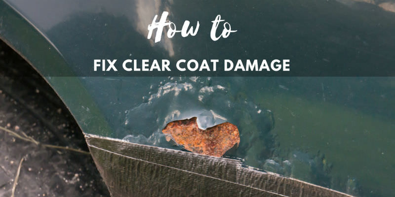 how to fix clear coat damage