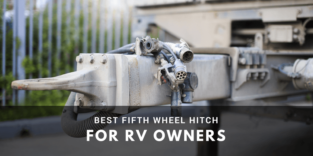 Best Fifth Wheel Hitch Reviews