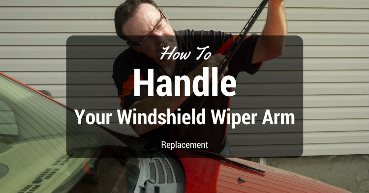 How To Your Windshield Wiper Arm Replacement