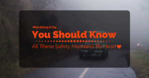 When Driving In Fog All These Safety Measures By Heart