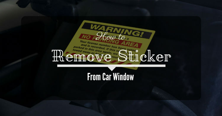 How To Remove Sticker From Car Window