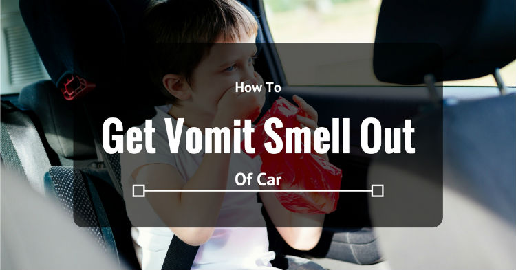 How To Get Vomit Smell Out Of Car
