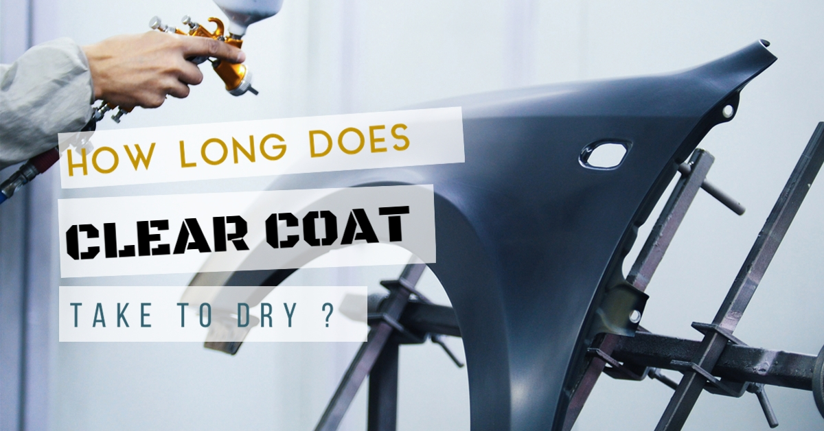 How Long Does Clear Coat Take To Dry