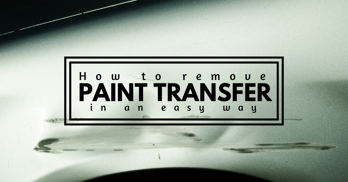 how to remove paint transfer from car