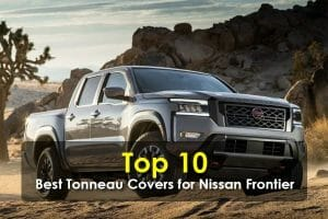 Top 10 Best Tonneau Covers for Nissan Frontier - The List Of Ultimate Possibilities